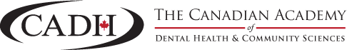 The Canadian Academy of Dental Health & Community Sciences